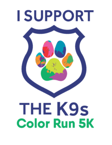 I Support the K9s Color Run 5k 2021